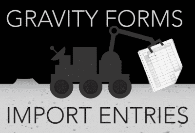 Gravity Forms Import Entries