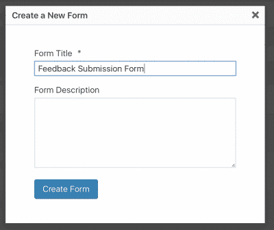"Gravity Forms' ""Create a New Form"" dialog, with ""Feedback Submission Form"" entered into the ""Form Title"" field."