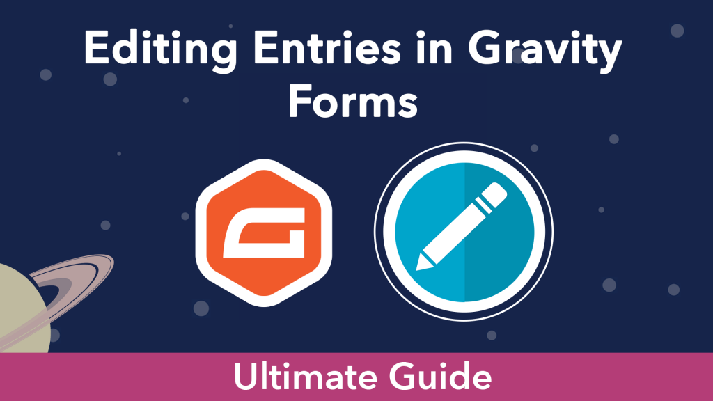 """""""Editing Entries in Gravity Forms"""". The Gravity Forms logo next to an icon representing editing"""