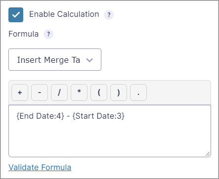 """The """"Enable Calculation"""" box containing the formula for end date minus start date"""