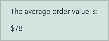 """Output of the calculation on the front end showing """"The Average order value is $78"""""""