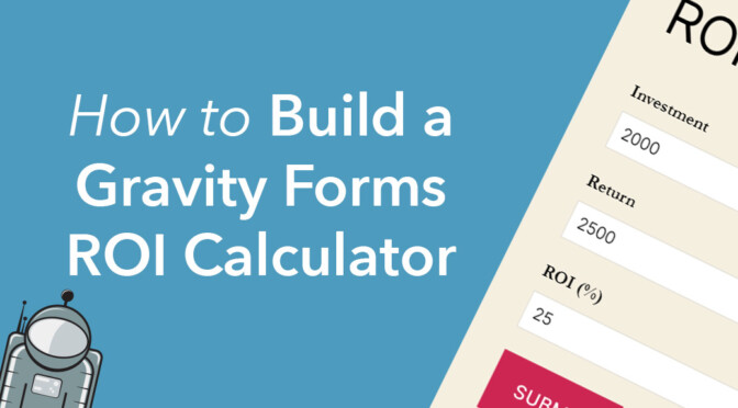 How to build a Gravity Forms ROI calculator