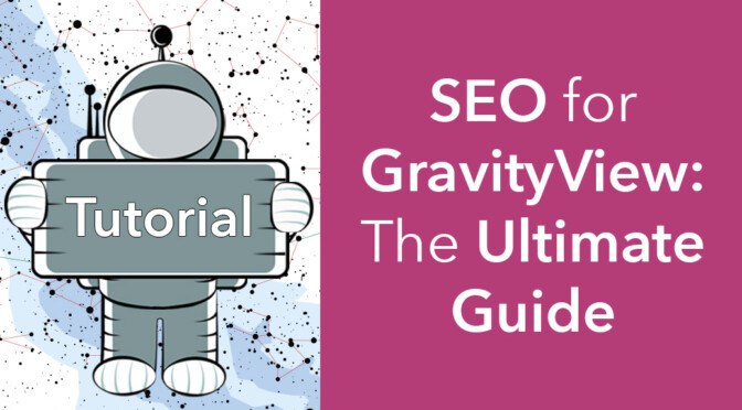 SEO for GravityView: The Ultimate Guide