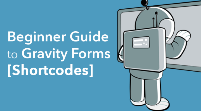 Beginner Guide to Gravity Forms Shortcodes