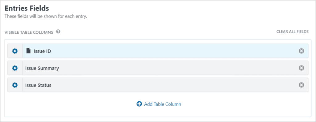The Entries Fields section in the View editor containing the Issue ID, the Issue Summary and the Issue Status fields