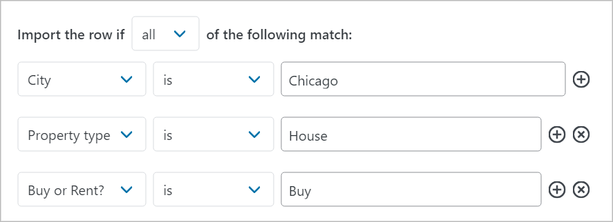 Conditional logic statement with three conditions: Import row if the City is Chicago AND the property type is House AND Buy or Rent is Buy