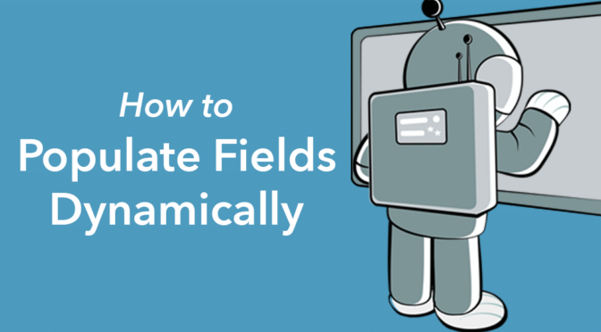 how to populate fields dynamically