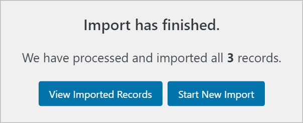 Import has finished. We have processed and imported all 3 records.